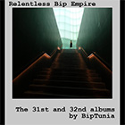 RELENTLESS BIP EMPIRE