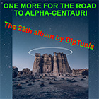 PLAY ONE MORE FOR THE ROAD TO ALPHA-CENTAURI
