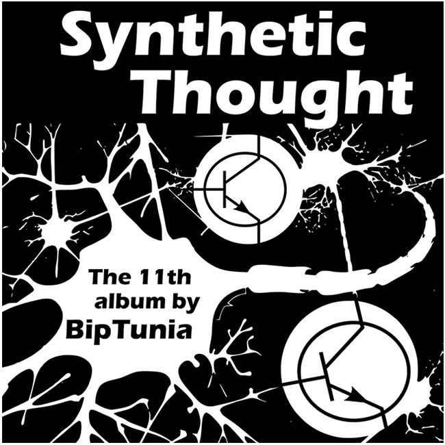 "Synthetic Thought"" – 11th album by BipTunia, download free"